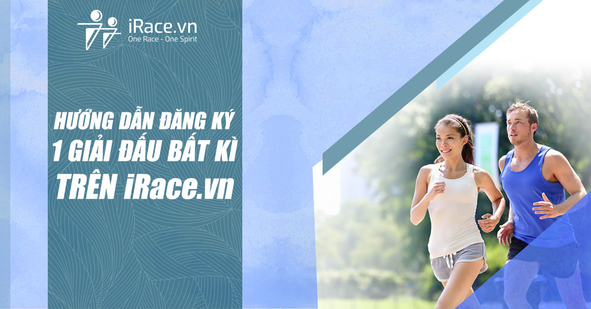 Hướng dẫn đăng ký 1 giải đấu bất kỳ trên iRace.vn