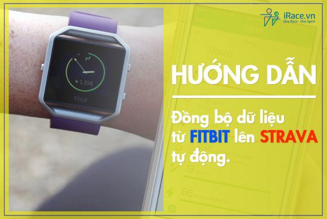 Hướng dẫn đồng bộ dữ liệu từ Fitbit lên Strava tự động
