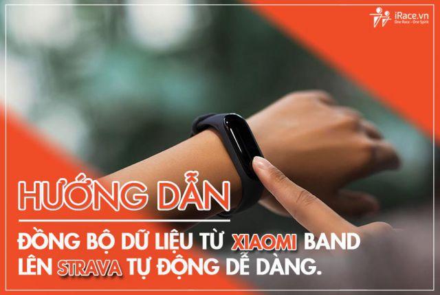 Hướng dẫn đồng bộ dữ liệu từ Xiaomi Band lên Strava tự động dễ dàng