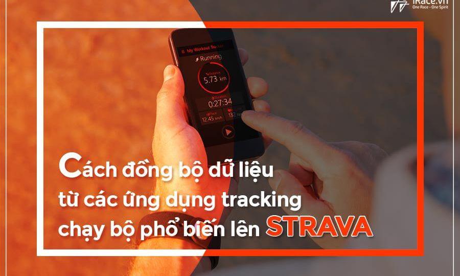 Cách đồng bộ dữ liệu từ các ứng dụng tracking chạy bộ phổ biến lên Strava