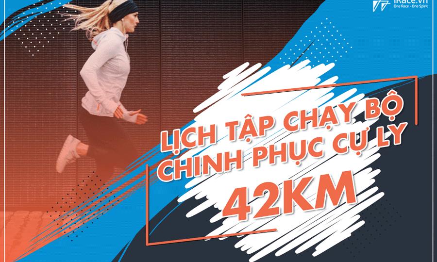 Giáo án chạy bộ 42K, giúp bạn chinh phục một giải Full Marathon trong 10 tuần