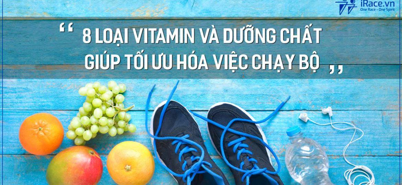 """8 loại Vitamin và dưỡng chất giúp tối ưu hóa việc chạy bộ"""""""