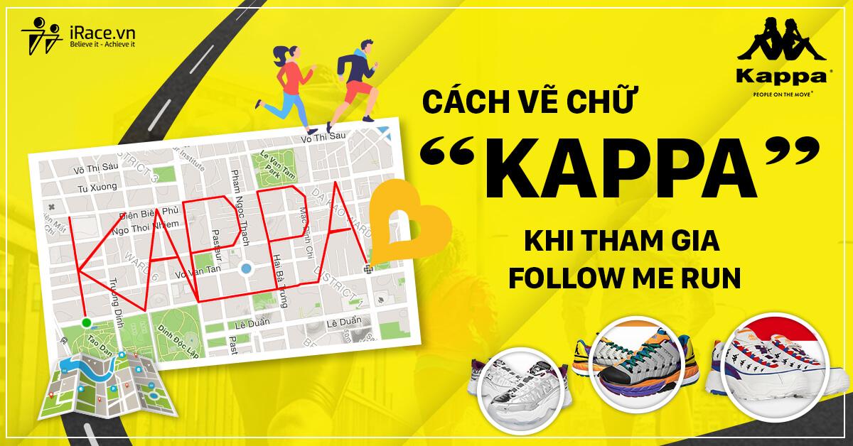 Hướng dẫn chạy theo hình vẽ Kappa trên giải Follow Me Run