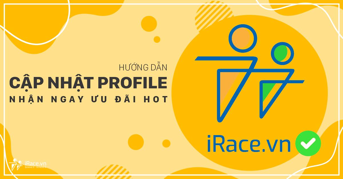 Hướng dẫn cập nhật Profile để nhận ưu đãi từ iRace.vn