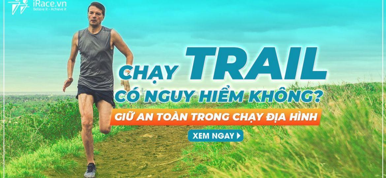 chay trail co nguy hiem khong