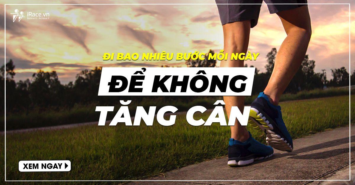 di bo bao nhieu buoc chan de khong tang can