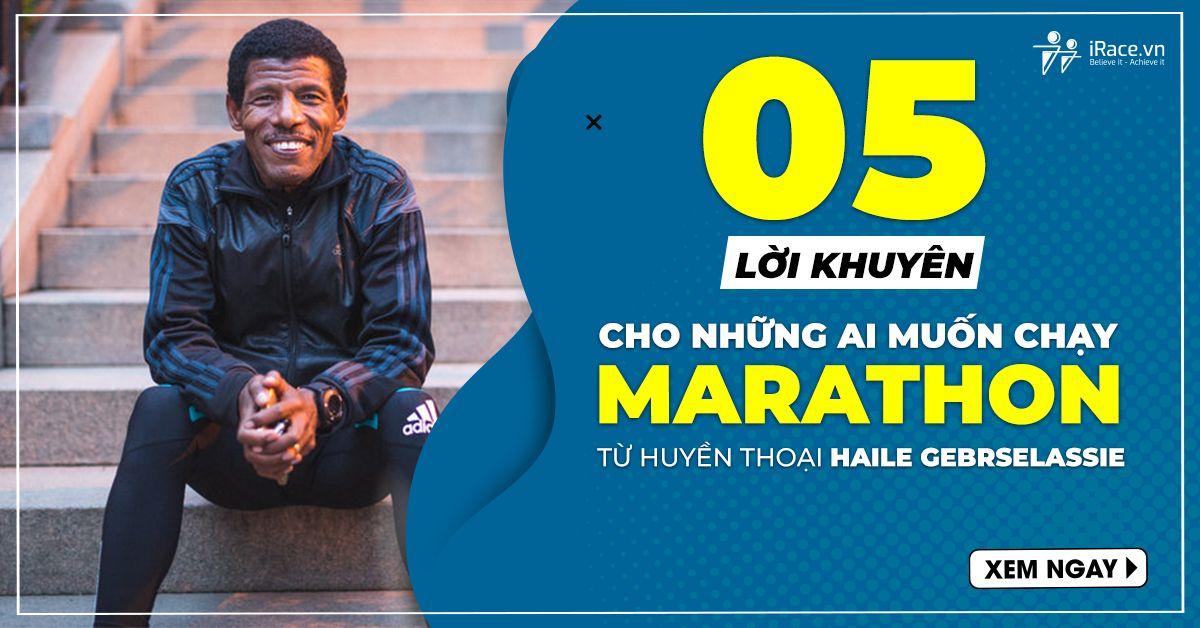5 loi khuyen chay marathon tu Haile Gebrselassie