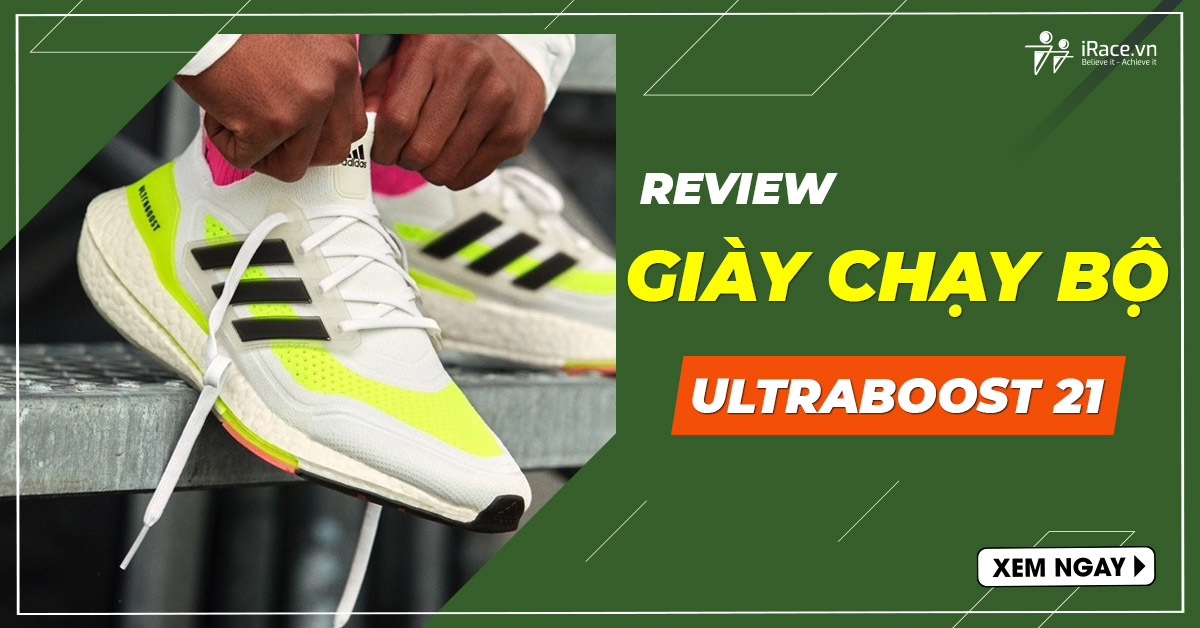 review giay chay adidas ultraboost 21