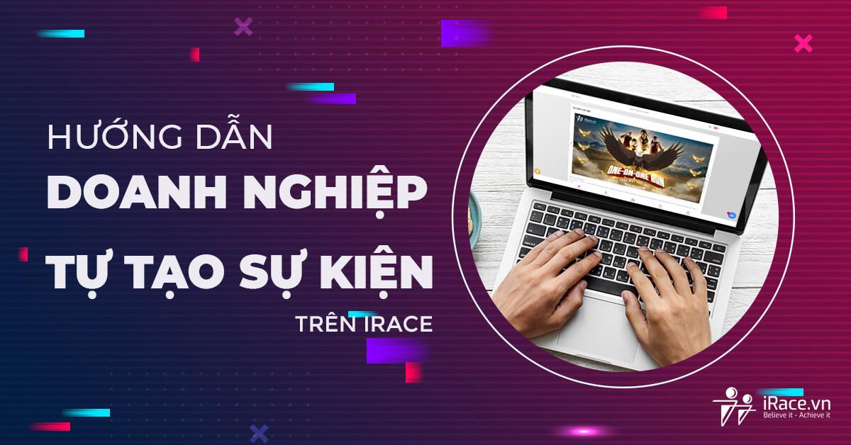 Hướng dẫn doanh nghiệp/tổ chức tự tạo sự kiện trên iRace