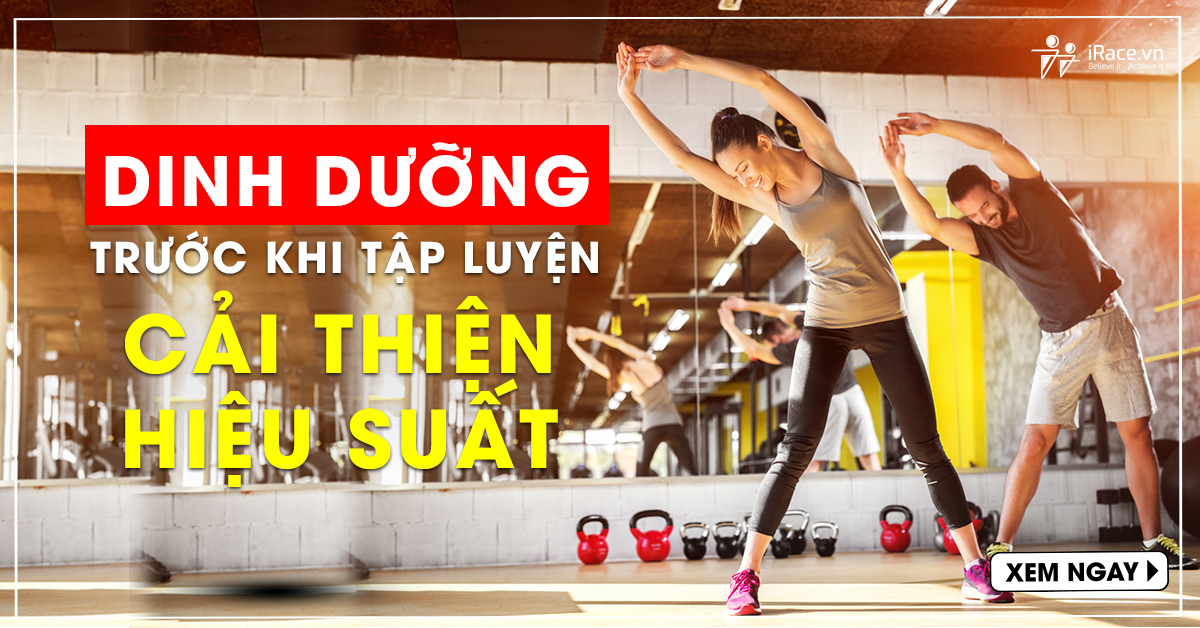 dinh duong truoc khi tap
