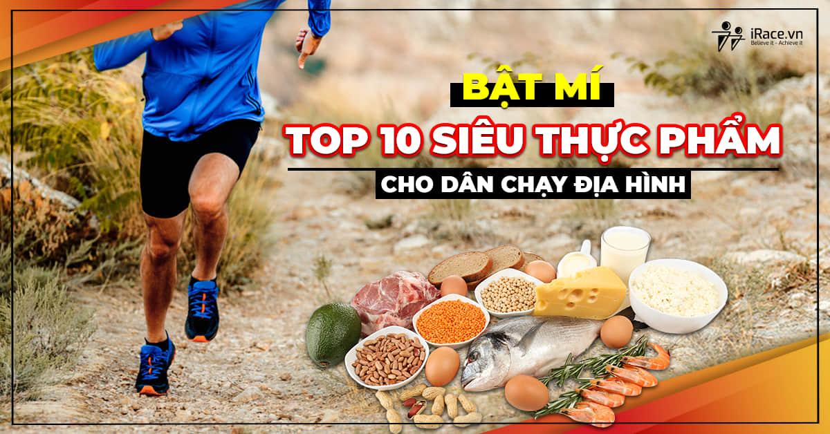 top 10 thuc pham chay dia hinh